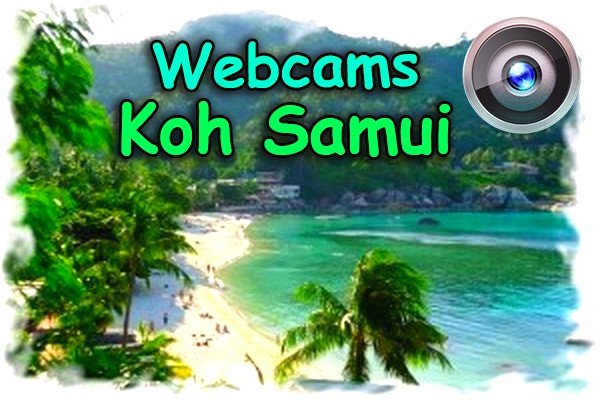 Webcams Koh Samui - best selection