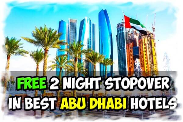 Free 2 night stopover in best Abu-Dhabi Hotels